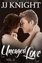 Uncaged Love #5: MMA New Adult Contemporary Romance