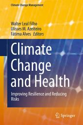 Climate Change and Health: Improving Resilience and Reducing Risks