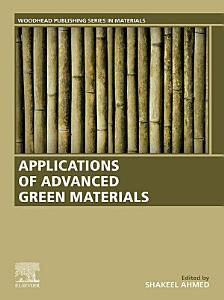 Applications of Advanced Green Materials