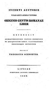 Incerti Auctoris vulgo Sext. Aur. Victoris Originis gentis Romanae Liber