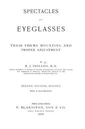 Spectacles and Eyeglasses: Their Forms, Mounting and Proper Adjustment