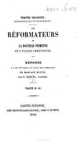Les Réformateurs et la doctrine primitive de l'Église chrétienne. Réponse à une attaque au sein de familles de mariage mixte