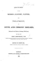 Lectures On The Morbid Anatomy Nature And Treatment Of Acute And Chronic Diseases Book PDF