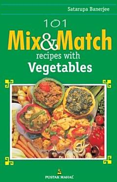 101 Mix And Match Recipes With Vegetable PDF