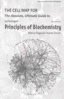 The Cell Map for The Absolute, Ultimate Guide to Lehninger's Principles of Biochemistry