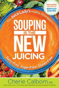 Souping Is The New Juicing Book