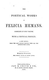 The Poetical Works of Felicia Hemans: Complete in One Volume
