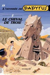 Papyrus - Tome 23 - LE CHEVAL DE TROIE(ODYSSEE 1)