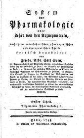 System der Pharmakologie oder Lehre von den Arzneymitteln: nach ihrem naturhistorischen, pharmazeutischen und therapeutischen Theile