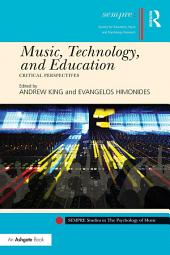 Music, Technology, and Education: Critical Perspectives