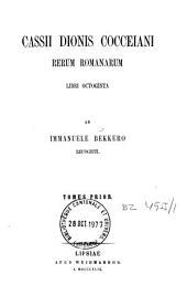 Cassii Dionis Cocceiani Rerum Romanorum libri octoginta: Volume 1