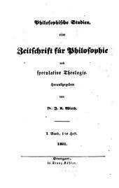 Philosophische Studien: eine Zeitschrift für Philosophie und speculative Theologie, Bände 1-2