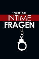 150 Brutal Intime Fragen PDF