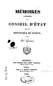Mémoires adressés au Conseil d'Etat de la République de Genève