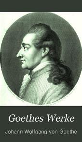Goethes Werke: Vollstandige Ausgabe letzter Hand, Band 1