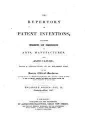 The Repertory of Patent Inventions, and Other Discoveries and Improvements in Arts, Manufactures, and Agriculture: Being a Continuation, on an Enlarged Plan, of the Repertory of Arts and Manufactures ..., Volume 9