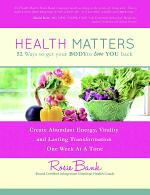 Health Matters: Fifty-Two Ways to Get Your Body to Love You Back