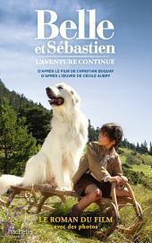 Belle et Sébastien - novélisation - Tome 2 - L'aventure continue