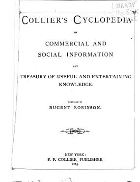 Collier s Cyclopedia of Commercial and Social Information and Treasury of Useful and Entertaining Knowledge PDF