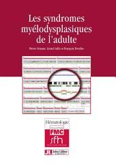 Les syndromes myélodysplasiques de l'adulte