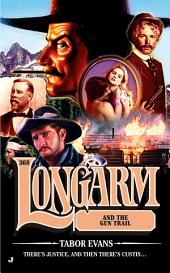 Longarm 368: Longarm and the Gun Trail