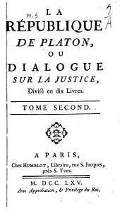 La République de Platon, ou dialogue sur la justice: Divisé en dix livres, Volume2