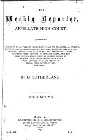 The Weekly Reporter: Appellate High Court, Volume 7