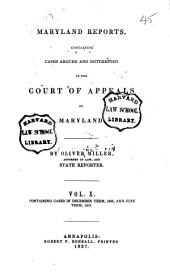 Maryland Reports: Containing Cases Argued and Adjudged in the Court of Appeals of Maryland, Volume 10