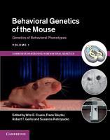 Behavioral Genetics of the Mouse  Volume 1  Genetics of Behavioral Phenotypes PDF