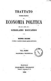 Trattato teorico-pratico di economia politica del Cav. Prof. Avv. Gerolamo Boccardo: Economia teoretica, Volume 1