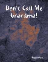 Don t Call Me Grandma  PDF