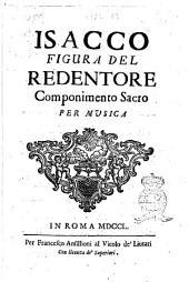 Isacco figura del Redentore componimento sacro per musica [Pietro Metastasio]