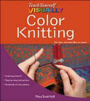 Teach Yourself VISUALLY Color Knitting PDF