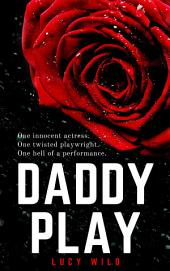 Daddy Play: A Millionaire Age Play Romance