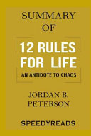 Summary of 12 Rules for Life  An Antidote to Chaos by Jordan B  Peterson   Finish Entire Book in 15 Minutes PDF