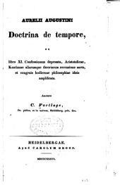 Aurelii Augustini doctrina de tempore, ex libro XI.
