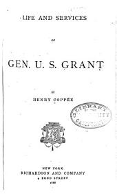 Life and Services of Gen. U. S. Grant