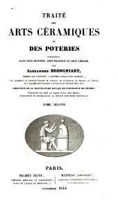 Traité des arts céramiques, ou, Des poteries: considérée dans leur histoire, leur pratique et leur théorie, Volume2