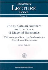 The Q, T-Catalan Numbers and the Space of Diagonal Harmonics: With an Appendix on the Combinatorics of Macdonald Polynomials