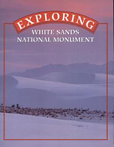 Exploring White Sands National Monument Book