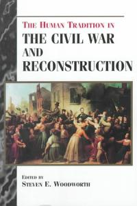 The Human Tradition in the Civil War and Reconstruction PDF