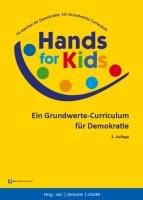 Hands for kids   fit machen f  r Demokratie  ein Grundwerte Curriculum   ein Grundwerte Curriculum f  r Demokratie PDF