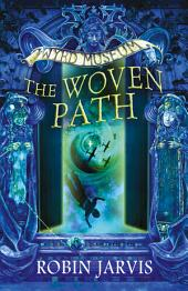The Woven Path (Tales from the Wyrd Museum, Book 1)