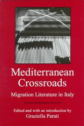 Mediterranean Crossroads: Migration Literature in Italy