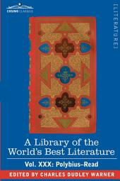 A Library of the World's Best Literature - Ancient and Modern - Vol.XXX (Forty-Five Volumes); Polybius-Read
