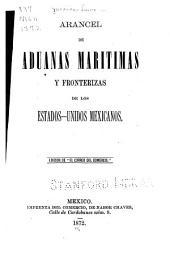 Arancel de aduanos marítimas y fronterizas de los Estados-Unidos Mexicanos ...