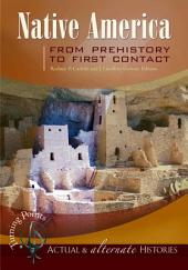 Native America from Prehistory to First Contact