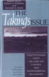 The Takings Issue: Constitutional Limits On Land Use Control And Environmental Regulation