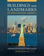 Buildings and Landmarks of 19th-Century America: American Society Revealed