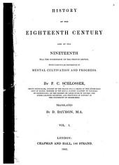 History of the Eighteenth Century and of the Nineteenth Till the Overthrow of the French Empire: With Particular Reference to Mental Cultivation and Progress, Volume 1